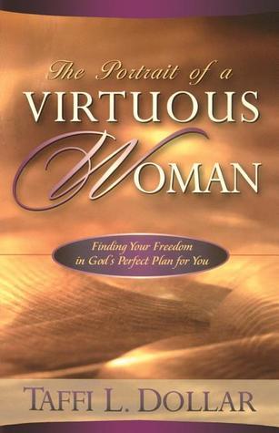 The Portrait of a Virtous Woman