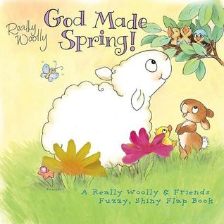 God Made Spring!: A Really Woolly & Friends Fuzzy & Shiny Flap Book