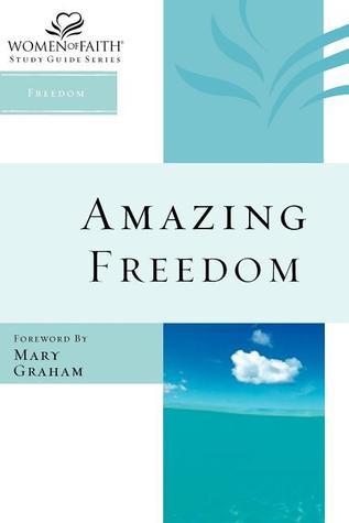 Amazing Freedom By Women Of Faith
