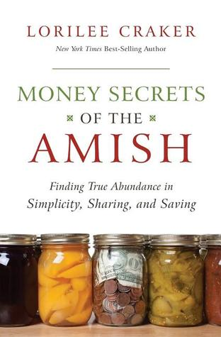 Money Secrets of the Amish by Lorilee Craker