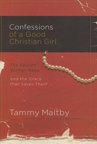 Confessions of a Good Christian Girl by Tammy Maltby
