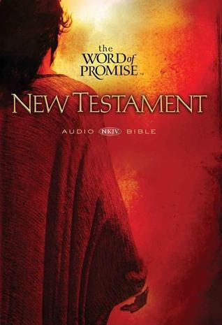 Holy Bible;NKJV The Word of Promise: New Testament