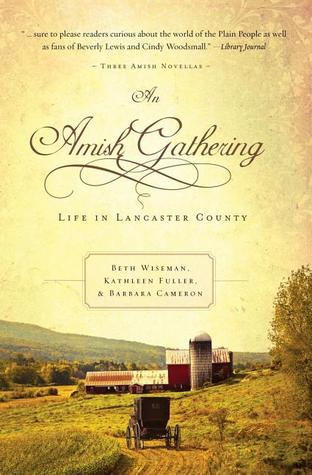 An amish gathering: life in lancaster county by Beth Wiseman