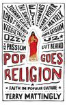 Pop Goes Religion by Terry Mattingly