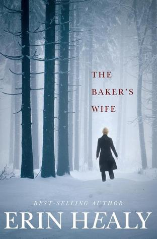 The Baker's Wife by Erin Healy