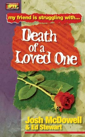 Friendship 911 Collection: My friend is struggling with.. Death of a Loved One