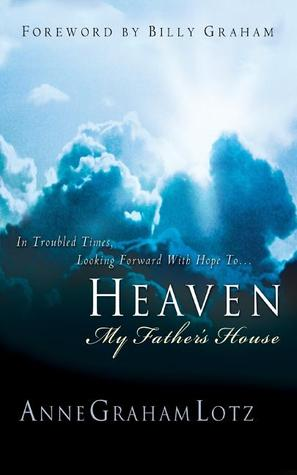 Heaven: My Fathers House - In Troubled Times, Looking Forward With Hope To... (ePUB)
