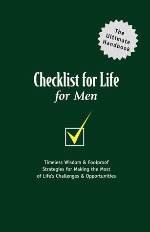 Checklist for Life for Men: Timeless Wisdom and   Foolproof Strategies for Making the Most of Life's Challenges and   Opportunities 978-0785264637 por Checklist for Life MOBI FB2