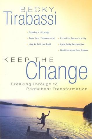 Keep the Change: A Radical Approach to Permanent Transformation