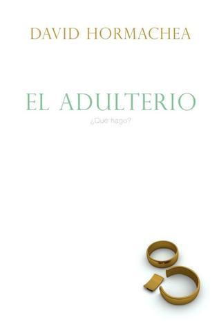 El adulterio: ¿Qué hago?