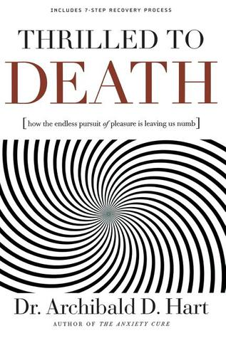 Thrilled to Death by Archibald D. Hart