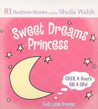 Sweet Dreams Princess Favorite Bedtime Bible Stories Read by Sheila Walsh