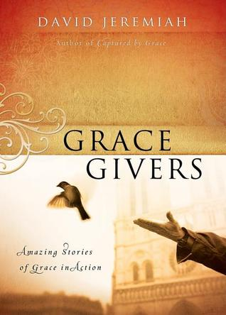 Grace Givers Amazing Stories of Grace in Action