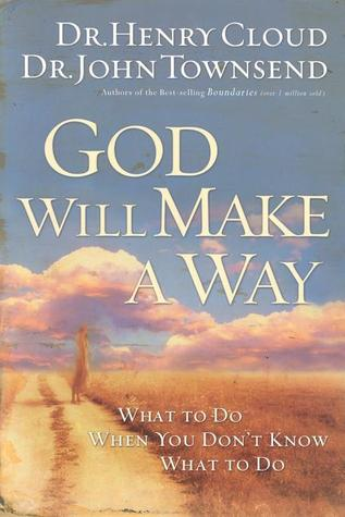Ebook God Will Make a Way: What to Do When You Don't Know What to Do by Henry Cloud DOC!