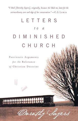 Letters to a Diminished Church by Dorothy L. Sayers