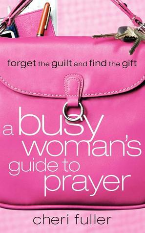 a-busy-woman-s-guide-to-prayer