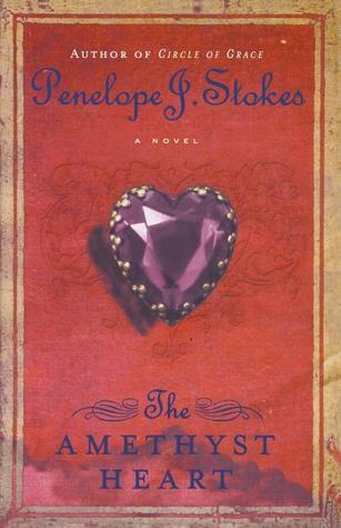 The Amethyst Heart by Penelope J. Stokes