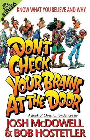 Don't Check Your Brains At The Door by Josh McDowell