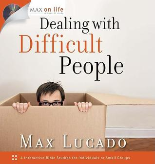 Dealing with Difficult People (Max on Life)