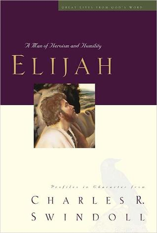 Elijah: A Man of Heroism and Humility (Great Lives from God's Word, #5)