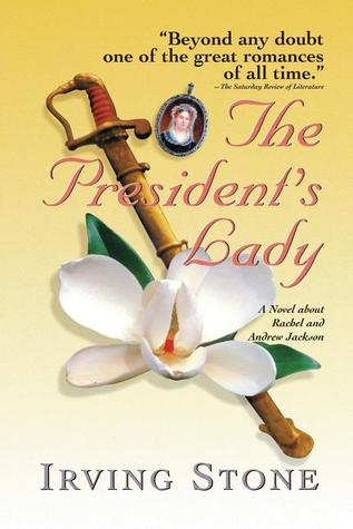 The President's Lady by Irving Stone