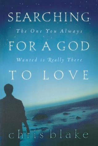 Searching for a God to Love: The One You Always Wanted is Really There