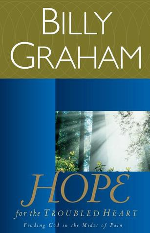 Hope for the Troubled Heart by Billy Graham