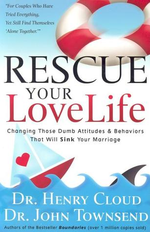 Rescue Your Love Life by Henry Cloud