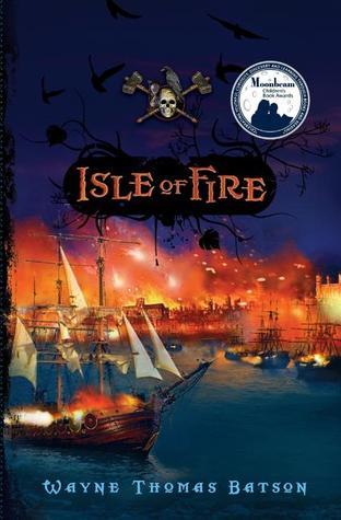 Isle of Fire by Wayne Thomas Batson
