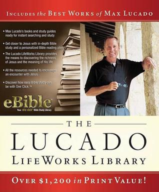 The Lucado Lifeworks Library CD-ROM: The Best Works of Max Lucado Powered by Ebible!