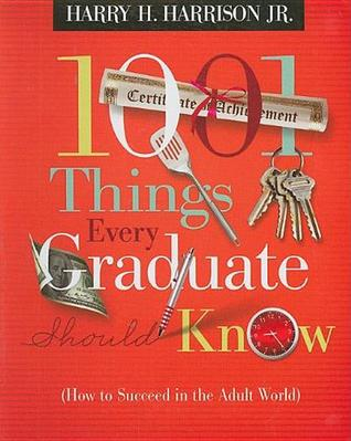1001 Things Every Graduate Should Know: