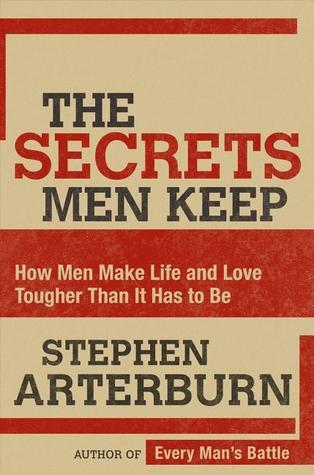 The Secrets Men Keep by Stephen Arterburn