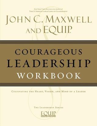 Courageous Leadership Workbook: The EQUIP Leadership Series