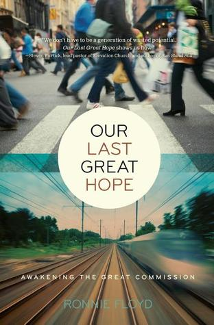 Our Last Great Hope by Ronnie W. Floyd