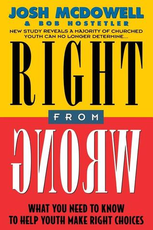 Right From Wrong by Josh McDowell
