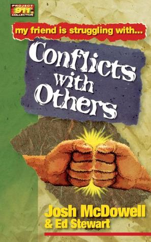 Friendship 911 Collection: My friend is struggling with.. Conflicts With Others