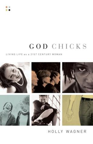 God Chicks: Living Life As A 21st Century Woman