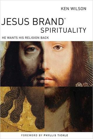 Jesus Brand Spirituality by Ken Wilson