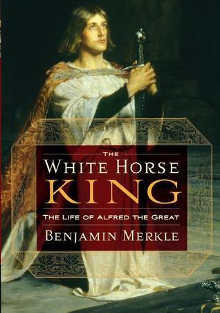 The White Horse King by Benjamin R. Merkle