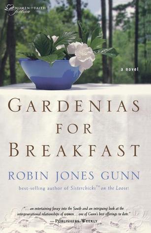 Gardenias for Breakfast by Robin Jones Gunn