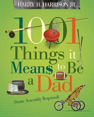 1001 Things it Means to Be a Dad: