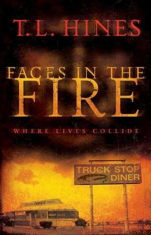 Faces in the Fire by T.L. Hines