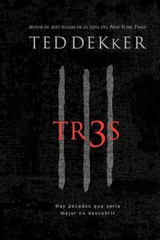 Tr3s by Ted Dekker