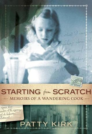 Starting from Scratch: Memoirs of a Wandering Cook