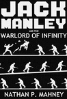 Jack Manley and the Warlord of Infinity