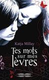Tes mots sur mes lèvres by Katja Millay