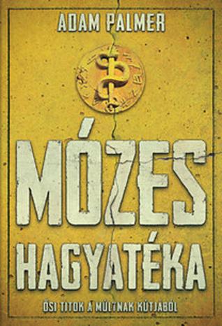 Mózes hagyatéka (Daniel Klein, #1)