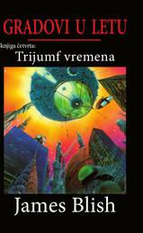 Trijumf vremena (Gradovi u letu #4)