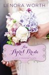 An April Bride by Lenora Worth