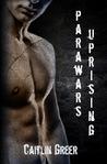 ParaWars: Uprising (ParaWars, #1)